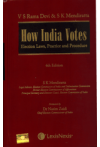 How India Votes Election Laws, Practice and Procedure