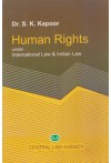 Human Rights Under International Law and Indian Law
