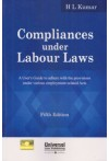Compliances under Labour Laws (A User's Guide to Adhere with the Provisions under Various Employment - Related Acts)