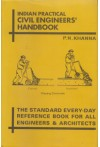Indian Practical Civil Engineers' Handbook (The Standard Every - Day Reference Book for all Engineers & Architects)