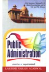 Public Administration (Applicable for Civil Services/Various P.C.S. (Main) Examinations and for U.G. and P.G. Classes)