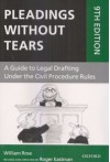 Pleadings without Tears (A guide to Legal Drafting Under the Civil Procedure Rules)