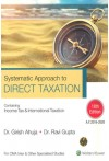 Systematic Approach to Direct Taxation Containing Income Tax and International Taxation (Useful for CMA Inter Students and Other Specialised Studies)(As applicable for assessment year 2019-2020)