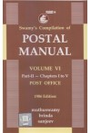 Swamy's Compilation of Postal Manual - Volume VI (Part-II-Chapters I to V - Post Office)(C-32-B)