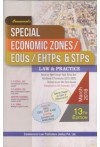 Special Economic Zones/EOUs/EHTPs & STPs Law & Practice [Special Chapter on Claim of Refund of GST - Issued by CBEC, CBDT, DGFT & RBI Covering Circulars and Notifications] - Two Volumes