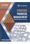 STRATEGIC FINANCIAL MANAGEMENT (For CA Final) Applicable for May & Nov. 2018 (Color Coded Class Notes with Concepts and Over 200 Practical Questions)