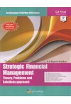 Makkar's Comprehensive Notes on STRATEGIC FINANCIAL MANAGEMENT (Theory, Problems and Solutions approach) (For November 2018/May 2019 Exams) (CA Final Group I Paper 2) (With Latest Amendments made by ICAI)