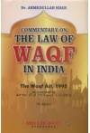 Commentary on The Law of WAQF In India (The Waqf Act, 1995 as amended by Act No. 27 of 2013 w.e.f. 1-11-2013)