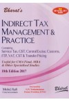 Indirect Tax Management and Practice Containing Service Tax, GST, Central Excise, Customs, FTP, VAT, CST & Transfer Pricing (Useful for CMA Final, MBA & Other Specialised Studies) (Including Solved Question Papers up to June 2017) (New Syllabus)
