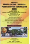 A Manual of Laws Relating to Kerala Public Service Commission