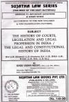 The History of Courts, Legislation and Legal Profession in India / The Legal and Constitutional History of India