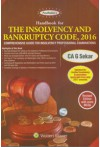 Handbook for The Insolvency and Bankruptcy Code, 2016 - Comprehensive Guide for Insolvency Professional Examinations [Updated for Limited Insolvency Examination Applicable from July 2017 Onwards] (Revised Edition with more MCQs)