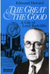 The Great The Good - A Life of Lord Radcliffe